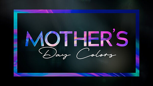 church media mothers day colors